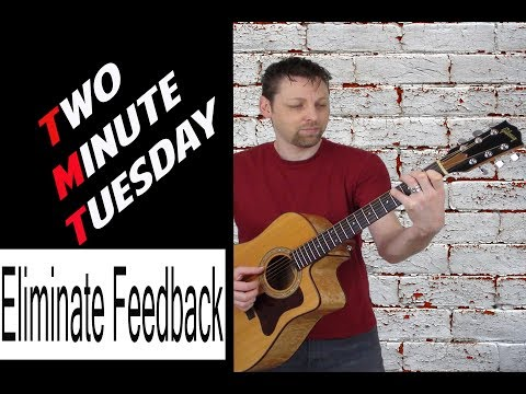 How To Eliminate Acoustic Guitar Feedback - Cheap Easy Fix!