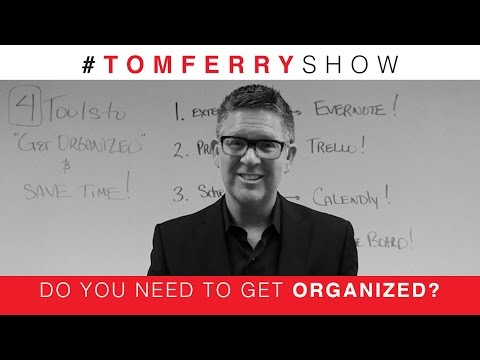 4 Tools to Help You Get More Organized   #TomFerryShow Episode 87