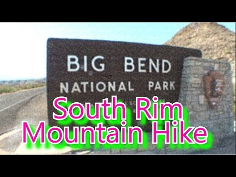 Big Bend National Park-Hiking Up The South Rim From Start To Finish-Part 1