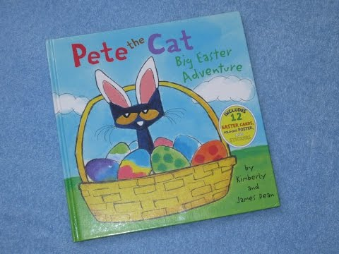 Pete The Cat ~ Big Easter Adventure Children's Read Aloud Story Book For Kids By James Dean