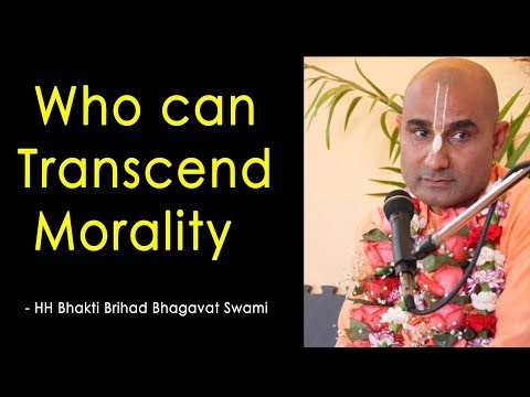 Bhakti Brihad Bhagavat Swami Lecture on Who can Transcend Morality at ISKCON  Chowpatty