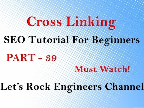 Cross Linking in Search Engine Optimization - SEO Tutorial For Beginners Tutorial part - 39