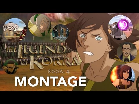 The Legend Of Korra - Book 4 (Season 4)  RECAP/MONTAGE