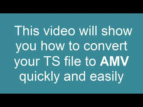 How to Convert TS to AMV
