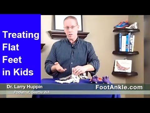 Flat Feet in Children – What Parents Need to Know | Seattle Podiatrist Dr. Larry Huppin