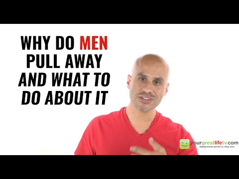 Why Do Men Pull Away & What to Do About it