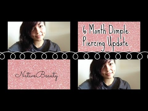 Dimple Piercing Diaries: 6 month Update | NativeBeauty