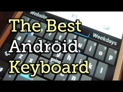 Type More Efficiently Using This Intelligent Android Keyboard with Speedy Gestures - Galaxy Note 2