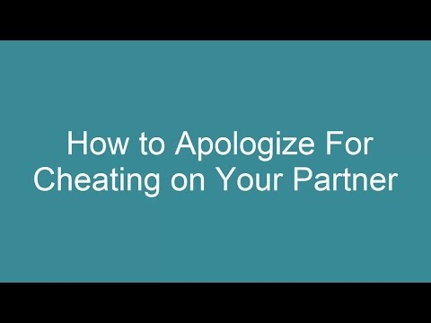 How to Apologize For Cheating on Your Partner