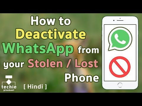 How to Deactivate WhatsApp On Your Stolen/Lost Phone - iPhone /Android. HINDI