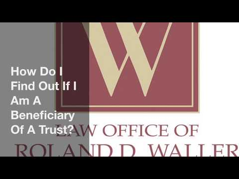 How Do I Find Out If I Am A Beneficiary Of A Trust?