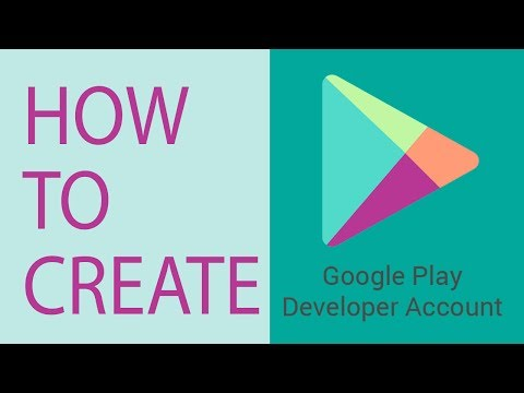How to create a Developer Account for Google Play