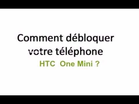 Debloquer Telephone Bouygue htc one mini