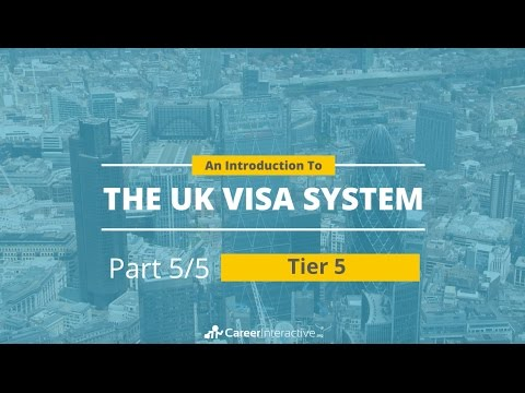Work in the UK: An Introduction to the UK Visa System - TIER 5