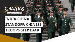 Gravitas: India-China standoff | Chinese troops step back