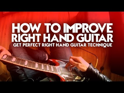 How to improve right hand guitar - Get perfect right hand guitar technique