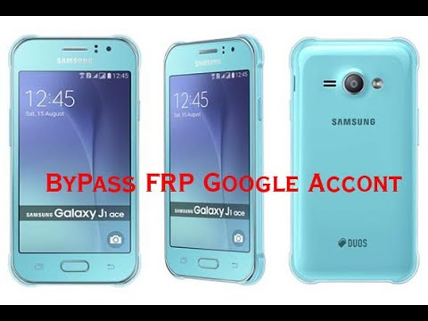 Samsung Galaxy J1 Ace Bypass remove Google Account / FRP