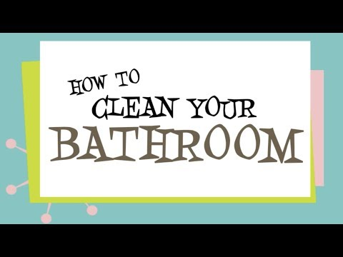 How to clean your bathroom properly