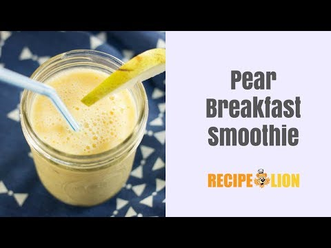 Breakfast Pear Smoothie Recipe