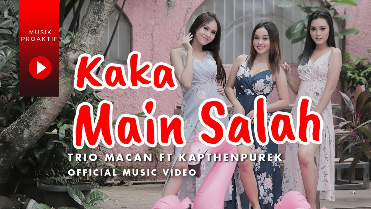 Download Trio Macan Ft. KapthenpureK - Kaka Main Salah (Official Music Video) MP3 Gratis