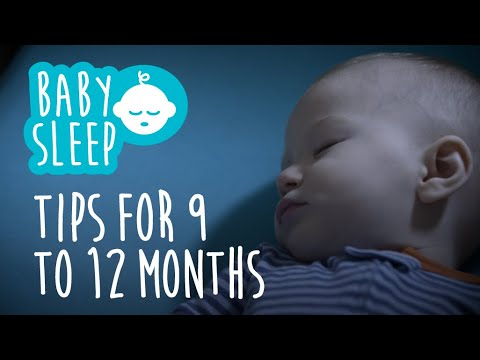 Baby sleep: Tips for 9 to 12 months