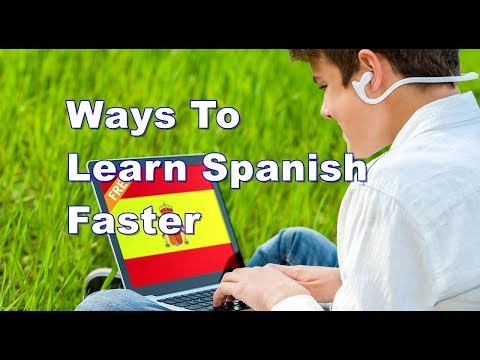 Ways To Learn Spanish Faster
