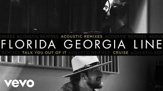 Florida Georgia Line - Talk You Out Of It (Acoustic Remix / Audio)