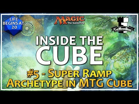 Super Ramp Archetype in MTG Cube and How to Support It - Inside the Cube: Episode 5