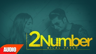 2 Number (Full Audio Song) | Bilal Saeed | Amrinder Gill | Twelve | Speed Records