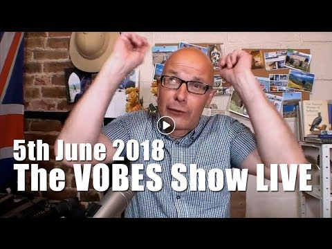 The Vobes Show  WAS LIVE   Tuesday 5th June 2018