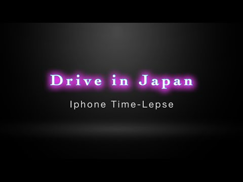 Drive in Japan ( iPhone Time-Lepse)