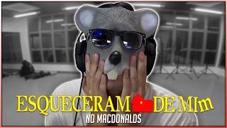 ESQUECERAM DE MIM NO MCDONALDS