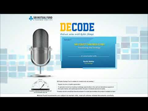SBI Equity Savings Fund - Decode - A Podcast Series   SBI Mutual Fund