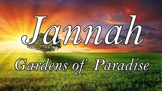 Jannah Paradise, Gardens of Delight - The Last Man to Leave Hell - Shaikh Ahmad Ali