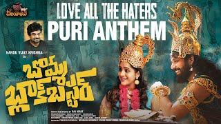 Love All The Haters- Puri Anthem-Lyrical | #BommaBlockbuster | Nandu |Rashmi|Mangli|Pranav Changanty