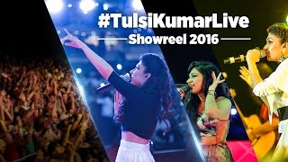 Tulsi Kumar Live | Showreel 2016 | The Journey of Melody