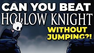 Can You Beat Hollow Knight Without Jumping?