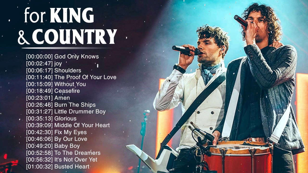 Best For King & Country Songs Nonstop Collection 2020 - Powerful Worship Songs Of For King & Country