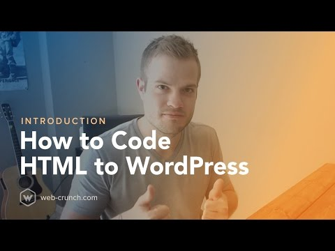 How to Code HTML to WordPress  - Introduction