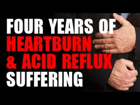 Four Years of Heartburn & Acid Reflux Suffering