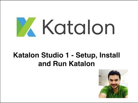 Katalon Studio Tutorial Part 1 - Setup, Install and Run Script using Katalon