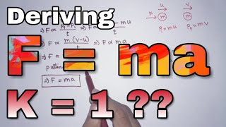 Deriving F = ma | why the value of K = 1 | Very inportant derivation Physics | 🔥🔥🔥