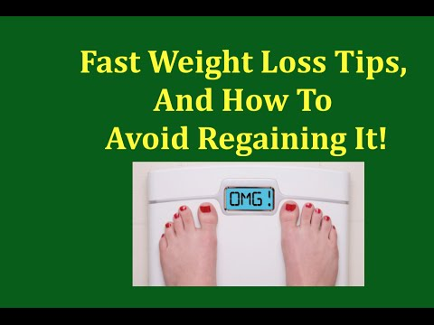 Fast Weight Loss Tips, And How To Avoid Regaining It!