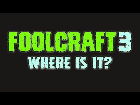 Foolcraft 3 Where Is It?