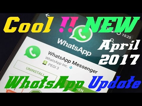 Cool New !!! WhatsApp Updates | whatsapp new april update 2017