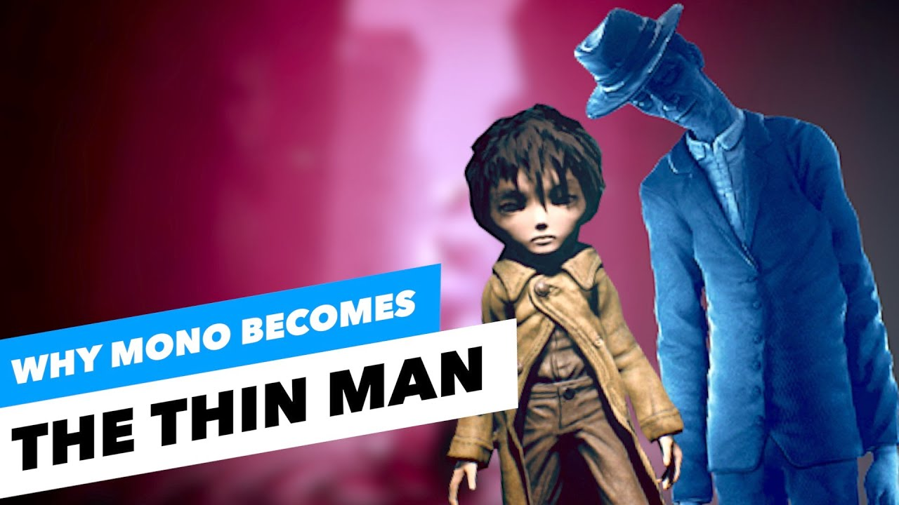 Why Mono BECOMES THE THIN MAN - Little Nightmares 2 Theory