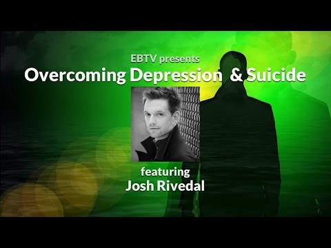Support for Overcoming Depression, Suicide & Grief with Josh Rivedal