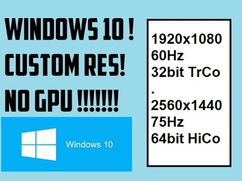How to add Resolutions in Windows 10 with INTEGRATED GRAPHICS! [no downloads] [ HD ]