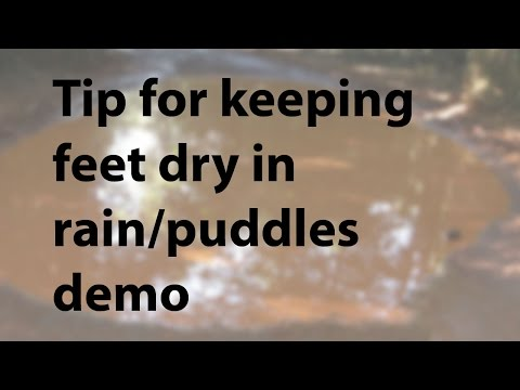 Keeping feet dry in the rain with common gear Demo.