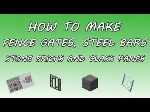 Minecraft: How to Make Fence Gates, Steel Bars, Stone Bricks and Glass Panes